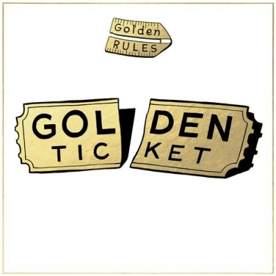Golden Rules - Golden Ticket (2015)