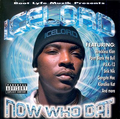Ice Lord - Now Who Dat