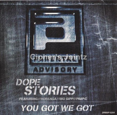 Parental Advisory – Dope Stories / You Got We Got (CDM) (1999) (FLAC + 320 kbps)