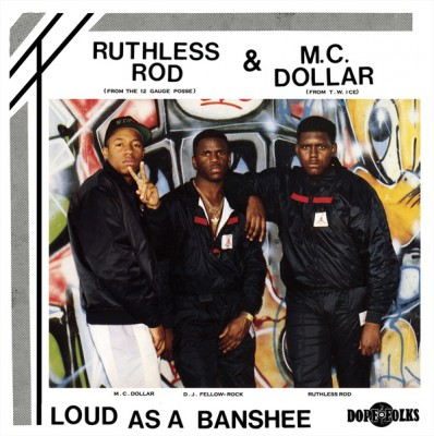 Ruthless Rod & MC Dollar - Loud As A Banshee