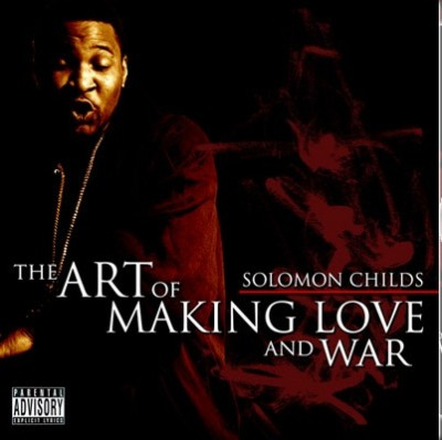 Solomon Childs – The Art Of Making Love & War (CD) (2007) (FLAC + 320 kbps)