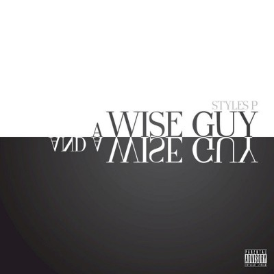 Styles P – A Wise Guy And A Wise Guy (CD) (2015) (FLAC + 320 kbps)