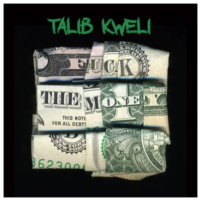 Talib Kweli - Fuck The Money