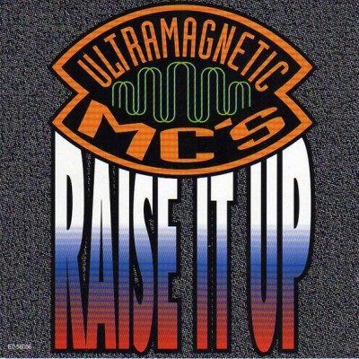 Ultramagnetic MC's - Raise It Up -bw- The Saga Of Dandy, The Devil And Day