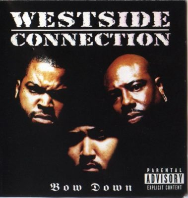 Westside Connection – Bow Down (CD) (1996) (FLAC + 320 kbps)