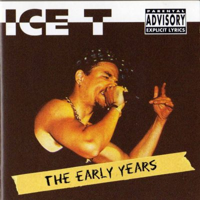 Ice T – The Early Years (1997) (CD) (FLAC + 320 kbps)