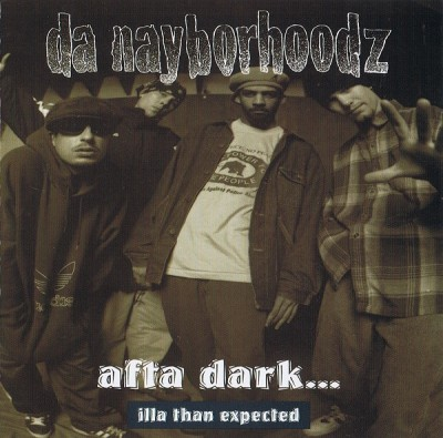 Da Nayborhoodz – Afta Dark… Illa Than Expected (CD) (1995) (FLAC + 320 kbps)