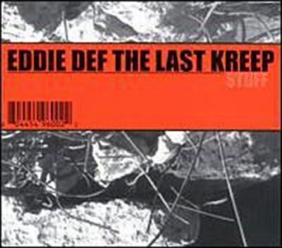 Eddie Def The Last Kreep - Stuff