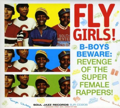 Fly Girls! B-Boys Beware- Revenge Of The Super Female Rappers (Disc 1)
