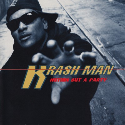 Krash Man - Nuthin But A Party