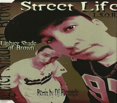 Lighter Shade Of Brown - Street Life
