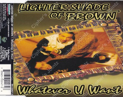 Lighter Shade Of Brown - Whatever U Want