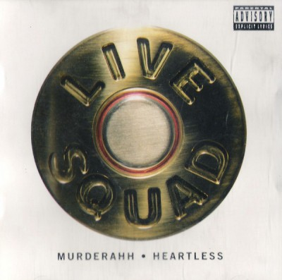 Live Squad - Murderah -bw- Heartless