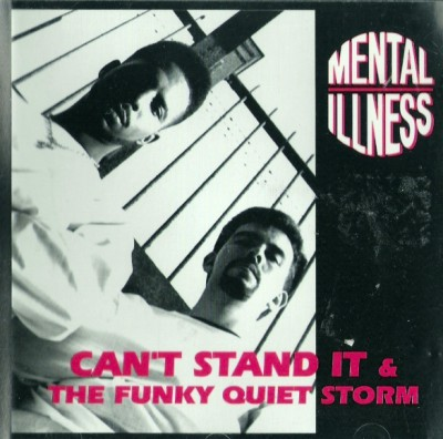 Mental Illness – Can't Stand It / The Funky Quiet Storm (CDS) (1992) (320 kbps)