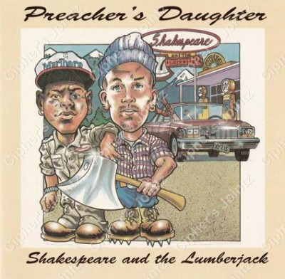 Shakespeare And The Lumberjack - Preacher's Daughter
