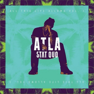 Stat_Quo_-_ATLA_All_This_Life_Allows,_Vol._1_Album_Download_