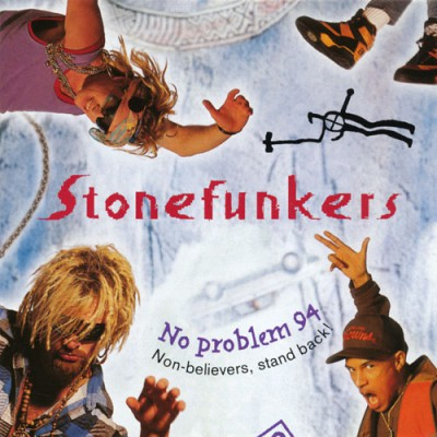 Stonefunkers – No Problem 94: Non-Believers, Stand Back! (CD) (1993) (FLAC + 320 kbps)