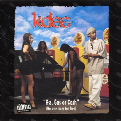 "K-Dee – ""Ass, Gas Or Cash"" (No One Rides For Free) (CD) (1994) (FLAC + 320 kbps)"