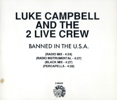 Luke & 2 Live Crew – Banned In The USA (Promo CDM) (1990) (FLAC + 320 kbps)