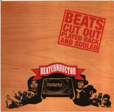 Beatconductor – Beats Cut Out Played Back And Souled (CD) (2005) (FLAC + 320 kbps)