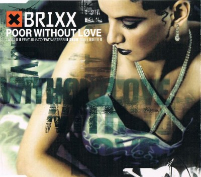 Brixx – Poor Without Love (CDM) (1999) (320 kbps)