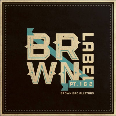 Brown Bag AllStars - Brown Label Pt. 1 & 2