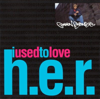 Common – I Used To Love H.E.R. (Promo CDS) (1994) (320 kbps)