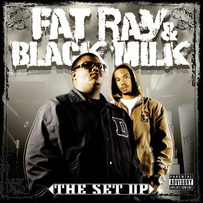 Fat Ray & Black Milk – The Set Up (WEB) (2008) (FLAC + 320 kbps)
