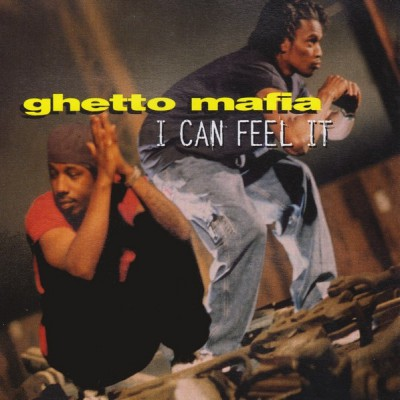 Ghetto Mafia – I Can Feel It (CDS) (1997) (320 kbps)