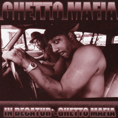Ghetto Mafia – In Decatur / Ghetto Mafia (CDS) (1998) (320 kbps)