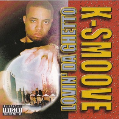 K-Smoove - Lovin Da Ghetto