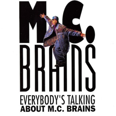 MC Brains - Everybody's Talking About M.C. Brains