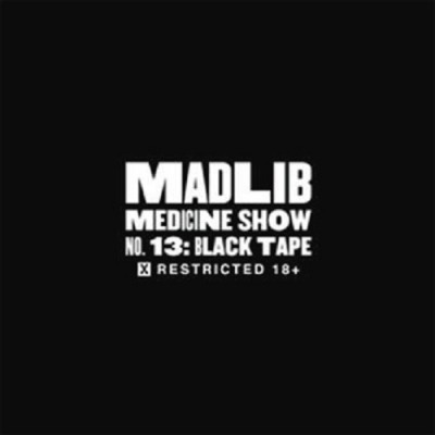 Madlib – Madlib Medicine Show No. 13: Black Tape X Restricted 18+ (CD) (2012) (FLAC + 320 kbps)