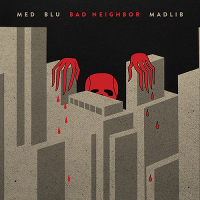 MED, Blu & Madlib – Bad Neighbor (CD) (2015) (FLAC + 320 kbps)