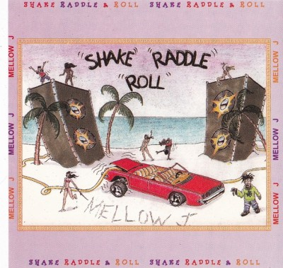 Mellow J - Shake Raddle & Roll