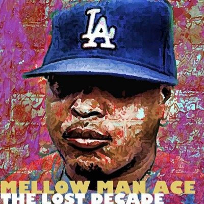 Mellow Man Ace - The Lost Decade