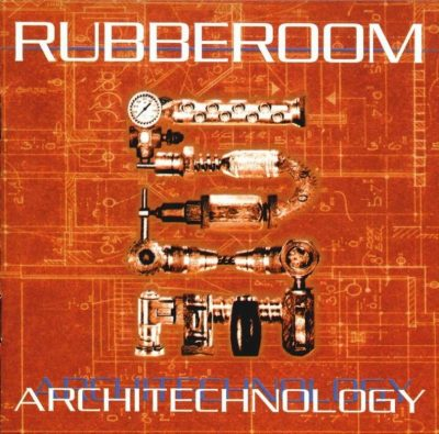 Rubberoom – Architechnology (CD) (1999) (FLAC + 320 kbps)