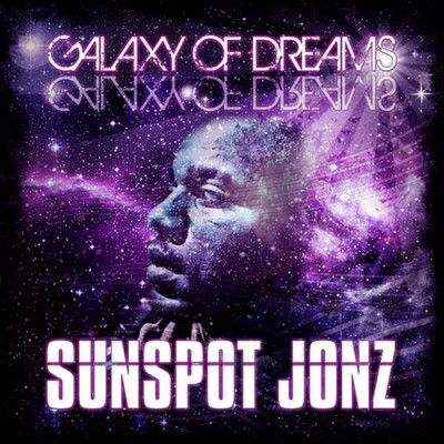 Sunspot Jonz - Gakaxy Of Dreams