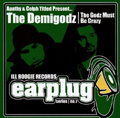 The Demigodz – The Godz Must Be Crazy EP (CD) (2002) (FLAC + 320 kbps)