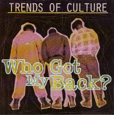 Trends Of Culture – Who Got My Back? (CDS) (1993) (320 kbps)
