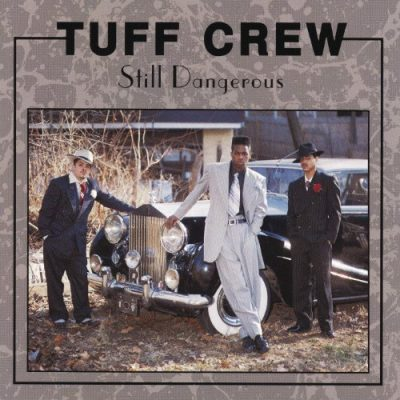 Tuff Crew ‎– Still Dangerous (CD) (1991) (FLAC + 320 kbps)