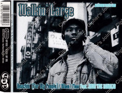 Walkin Large – Reachin' (For My People…) / When I Flow (CDS) (1995) (320 kbps)