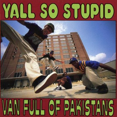 Yall So Stupid – Van Full Of Pakistans (CD) (1993) (FLAC + 320 kbps)
