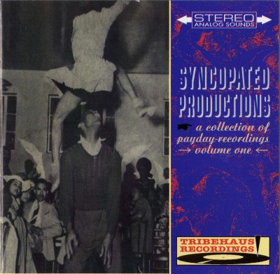 Syncopated Productions – A Collection Of Payday-Recordings: Volume One (1994) (CD) (FLAC + 320 kbps)