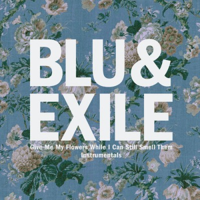 Blu & Exile – Give Me My Flowers While I Can Still Smell Them (Instrumentals) (WEB) (2015) (320 kbps)