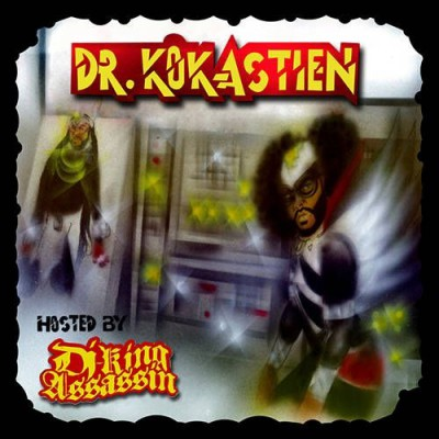 Kokane ‎– Dr. Kokastien: Hosted By DJ King Assassin (CD) (2012) (FLAC + 320 kbps)