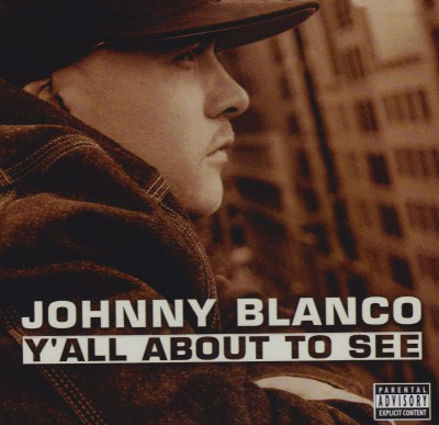 Johnny Blanco - Y'all About To See
