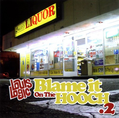 Louis Logic - Blame It On The Hooch 2