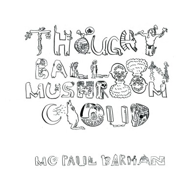 MC Paul Barman – Thought Balloon Mushroom Cloud (WEB) (2009) (FLAC + 320 kbps)