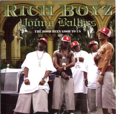 Rich Boyz - Young Ballers The Hood Been Good To Us
